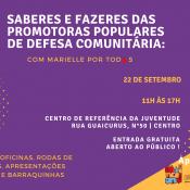 """Evento """"Saberes e Fazeres das Promotoras Populares de Defesa Comunitária: com Marielle, por todas"""" acontece no dia 22/09"""